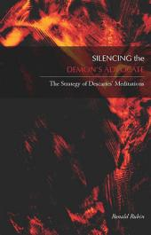Silencing the Demon's Advocate: The Strategy of Descartes' Meditations