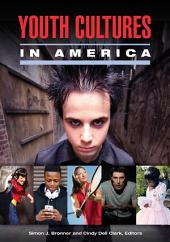 Youth Cultures in America [2 volumes]