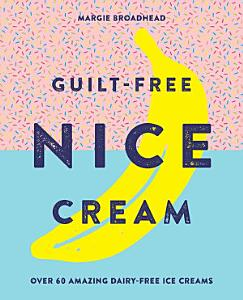 Guilt Free Nice Cream