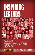 INSPIRING LEGENDS: Real Life Inspirational Stories (Book 1)