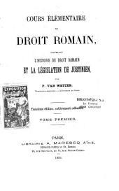 Cours élémentaire de droit romain: contenant l'histoire du droit romain et la législation de justinien