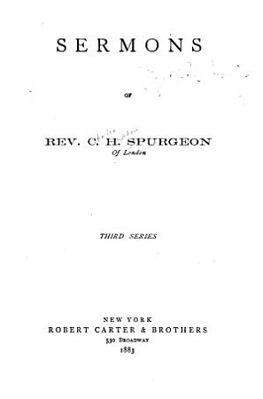 Sermons of Rev  C H  Spurgeon of London     PDF