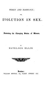 Women and marriage; or, Evolution in sex: Volume 2
