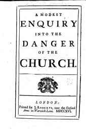 A modest enquiry into the danger of the Church