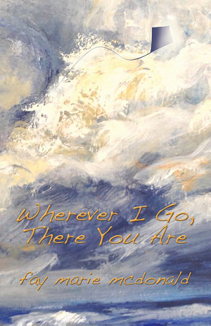 Wherever I Go  There You Are