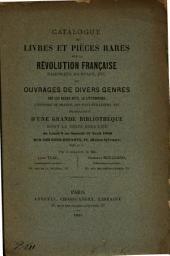 Catalogue de livres et pièces rares sur la Révolution française, pamphlets, journaux, etc. et ouvrages de divers genres ... provenant d'une grande bibliothèque