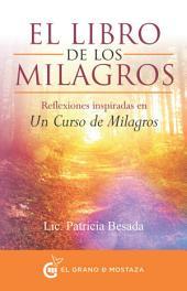 El libro de los milagros: Reflexiones inspiradas en Un Curso de Milagros