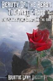 Beauty of the Beast #1 The Mystic Rose: Part A: The Flower, The Sword, And The Kiss
