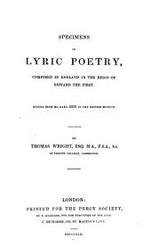 Early English Poetry, Ballads and Popular Literature of the Middle Ages: Specimens of lyric poetry, composed in England in the reign of Edward the First. Ed. by T. Wright. The boke of curtasye ... Ed. by J. O. Halliwell. Specimens of old Christmas carols ... [Ed. by T. Wright] The nursery rhymes of England, collected principally from oral tradition. Ed. by J. O. Halliwell