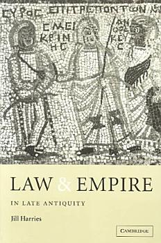 Law and Empire in Late Antiquity PDF