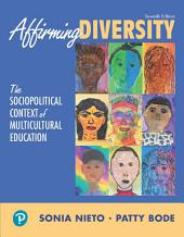 Affirming Diversity: The Sociopolitical Context of Multicultural Education, Edition 7