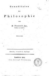 Grundlinien der philosophie von d. Friedrich Ast, professor zu Landshut