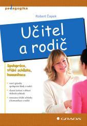 Učitel a rodič: Spolupráce, třídní schůzka, komunikace