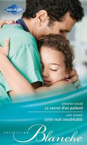Le secret d'un patient - Cette nuit inoubliable