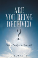 Are You Being Deceived? God is Really On Your Side