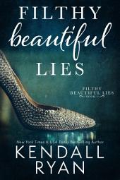 Filthy Beautiful Lies: Volume 1