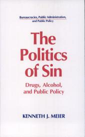 The Politics of Sin: Drugs, Alcohol and Public Policy