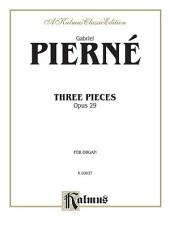 Three Pieces, Op. 29: Organ - Method or Collection