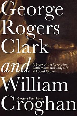 George Rogers Clark and William Croghan PDF