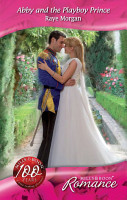 Abby and the Playboy Prince  Mills   Boon Romance   The Royals of Montenevada  Book 2  PDF