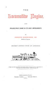 The Locomotive Engine  and Philadelphia s Share in Its Early Improvements Book