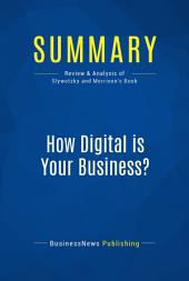 Summary: How Digital is Your Business ?: Review and Analysis of Slywotzky and Morrison's Book