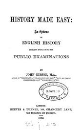 History made easy, an epitome of English history prepared for public examinations
