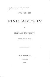 Notes in Fine Arts IV at Harvard University ...