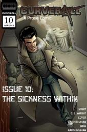 Curveball Issue 10: The Sickness Within