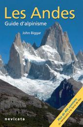 Les Andes, guide d'Alpinisme : guide complet