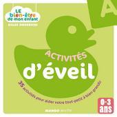 Le bien-être de mon enfant - Activités d'éveil: 35 activités pour aider votre tout-petit à bien grandir, pour les 0-3 ans