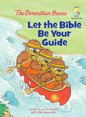 The Berenstain Bears: Let the Bible Be Your Guide