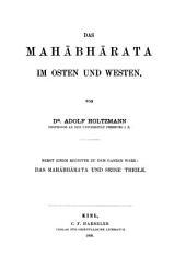 Das Mahābhārata und seine Theile: Bd. Das Mahabharata im Osten und Westen