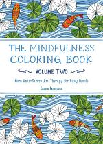 The Mindfulness Coloring Book - Volume Two
