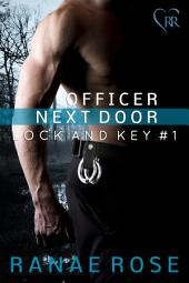 Officer Next Door: Lock and Key #1