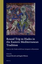 Round Trip To Hades In The Eastern Mediterranean Tradition Book PDF