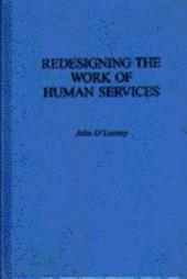 Redesigning the Work of Human Services