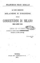 Le due edizioni milanese e torinese delle Consuetudini di Milano dell'anno 1216 cenni ed appunti Francesco Berlan