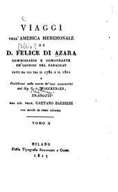 Viaggi nell'America Meridionale di D. Felice di Azara, fatti da lui tra il 1781 e il 1801: Volume 2