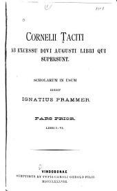 Cornelii Taciti Ab excessu divi Augusti libri qui supersunt: Volumes 1-2
