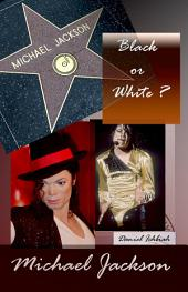 Michael Jackson, Black or White : Biographie de Michael Jackson