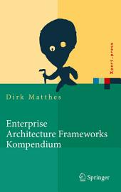 Enterprise Architecture Frameworks Kompendium: Über 50 Rahmenwerke für das IT-Management