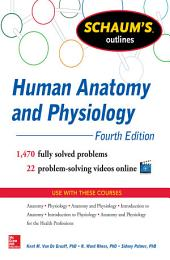 Schaum's Outline of Human Anatomy and Physiology: 1,440 Solved Problems + 20 Videos, Edition 4