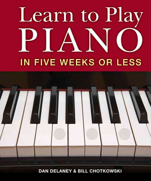 Learn to Play Piano in Six Weeks Or Less PDF