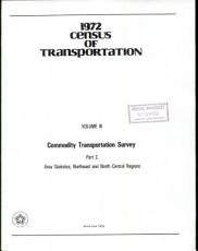1972 Census of Transportation  Commodity transportation survey  pt  1  Commodity and special statistics  pt  2  Area statistics  Northeast and North Central regions  pt  3  Area statistics  South and West regions and U S  Summary PDF