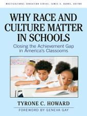 Why Race and Culture Matter in Schools: Closing the Achievement Gap in America's Classrooms