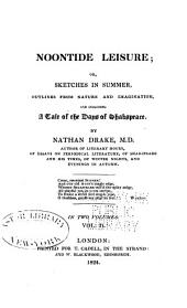 Noontide Leisure: Or, Sketches in Summer, Outlines from Nature and Imagination, and Including a Tale of the Days of Shakspeare, Volume 2