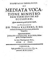 Disputatio theologica de mediata vocatione ministrorum verbi divini ad ecclesiam