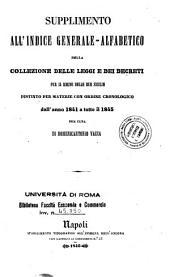Collezione delle leggi e de' decreti reali del Regno delle Due Sicilie: Supplimento all'Indice generale alfabetico della Collezione delle leggi e dei decreti per il Regno delle Due Sicilie distinto per materie con ordine cronologico
