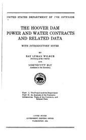 The Hoover Dam Power and Water Contracts and Related Data with Introductory Notes, by Ray Lyman Wilbur, Secretary of the Interior and Nothcutt Ely, Assistant to the Secretary